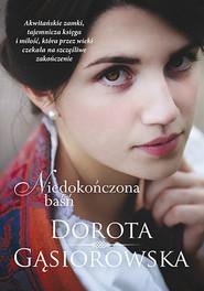 okładka Niedokończona baśń, Książka | Dorota Gąsiorowska