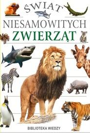 okładka Świat niesamowitych zwierząt, Książka  
