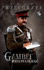 okładka Gambit Wielopolskiego, Książka | Adam  Przechrzta