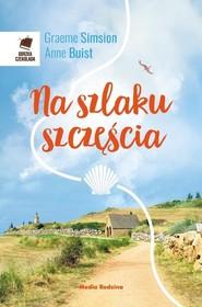 okładka Na szlaku szczęścia, Książka   Graeme Simsion, Anne Buist