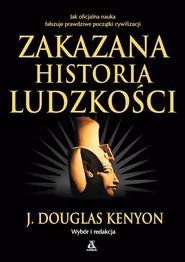 okładka Zakazana historia ludzkości wyd.5, Książka | Douglas Kenyon J.