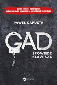okładka Gad Spowiedź klawisza, Książka   Kapusta Paweł