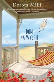 okładka Dom na wyspie, Książka   Dorota Milli