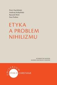 okładka Etyka a problem nihilizmu, Książka | Piotr Duchliński, Andrzej Kobyliński, Moń Ryszard, Podrez Ewa