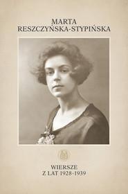 okładka Wiersze z lat 1928-1939, Książka | Reszczyńska-Stypińska Marta