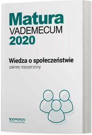 okładka Matura 2020 Vademecum Wiedza o społeczeństwie Zakres rozszerzony Szkoła ponadgimnazjalna, Książka | Mikołaj Walczyk, Iwona Walendziak