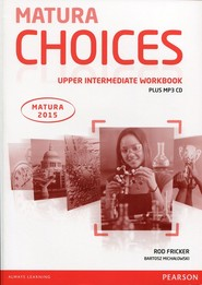 okładka Matura Choices Upper Intermadiate Workbook + CD mp3, Książka | Rod Fricker, Bartosz Michałowski