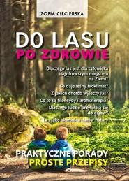 okładka Do lasu po zdrowie Praktyczne porady proste przepisy, Książka | Zofia Ciecierska