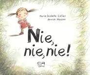 okładka Nie, nie, nie!, Książka   Callier Marie-Isabelle