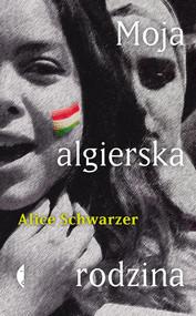 okładka Moja algierska rodzina, Książka | Schwarzer Alice