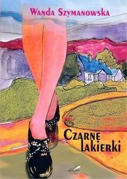 okładka Czarne lakierki, Książka | Wanda Szymanowska