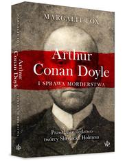okładka Arthur Conan Doyle i sprawa morderstwa, Książka | Fox Margalit