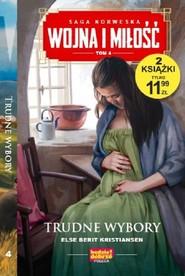 okładka Wojna i miłość Tom 4 Trudne wybory, Książka   Berit Kristiansen Else