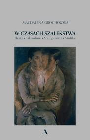 okładka W czasach szaleństwa, Książka   Magdalena Grochowska