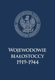 okładka Wojewodowie białostoccy 1919-1944, Książka   null