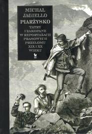 okładka Piarżysko Tatry i Zakopane w reportażach prasowych przełomu XIX i XX wieku, Książka | Michał Jagiełło