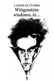 okładka Wittgenstein wiadomo że, Książka | Čumba Ladislav