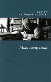 okładka Miasto zmęczenia, Książka | Herling-Grudziński Gustaw