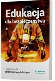 okładka Edukacja dla bezpieczeństwa Podręcznik Szkoła branżowa I stopnia. Szkoła ponadpodstawowa, Książka | Barbara Boniek, Andrzej Kruczyński