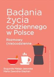 okładka Badania życia codziennego w Polsce, Książka | Bogumiła Mateja-Jaworska, Zawodna-Stephan Marta