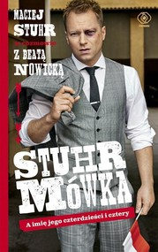 okładka Stuhrmówka A imię jego czterdzieści i cztery, Książka | Maciej  Stuhr, Beata Nowicka