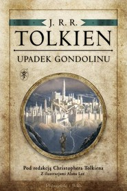 okładka Upadek Gondolinu, Książka   Tolkien J.R.R