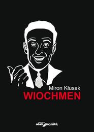 okładka Wiochmen, Książka | Kłusak Miron