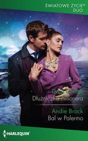 okładka Dłużniczka milionera / Bal w Palermo, Książka   Dani Collins, Andie Brock