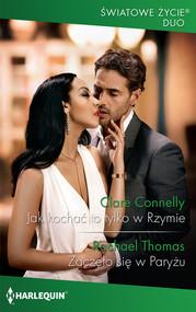 okładka Jak kochać to tylko w Rzymie / Zaczęło się w Paryżu, Książka   Clare. Thomas Rachel Connelly