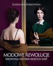 okładka Modowe rewolucje, Książka | Żebrowska Karolina