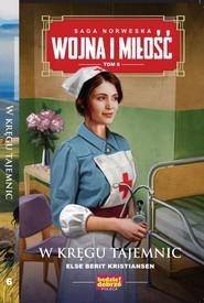 okładka Wojna i miłość Tom 6 W kręgu tajemnic, Książka   Kristiansen Else Berit