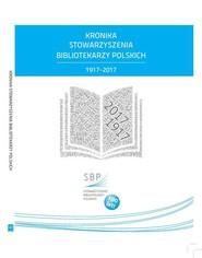 okładka Kronika Stowarzyszenia Bibliotekarzy Polskich 1917-2017, Książka  