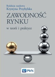 okładka Zawodność rynku w teorii i praktyce, Książka   Przybylska Krystyna