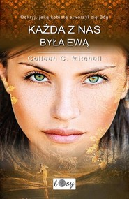 okładka Każda z nas była Ewą. Odkryj, jaką kobietą stworzył cię Bóg, Książka | Mitchell Colleen