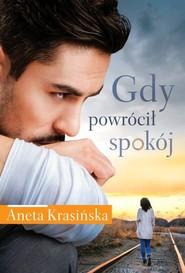 okładka Gdy powrócił spokój, Książka | Aneta Krasińska