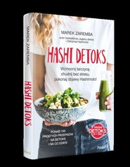 okładka Hashi detoks. Wzmocnij tarczycę, chudnij bez stresu, pokonaj objawy Hashimoto!, Książka | Marek Zaremba