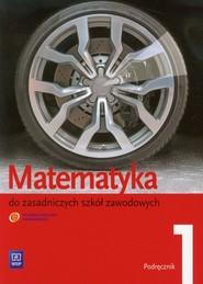 okładka Matematyka 1 podręcznik Zasadnicza Szkoła Zawodowa, Książka | Leokadia Wojciechowska, Maciej Bryński, Karol Szymański