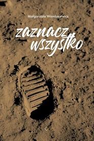 okładka Zaznacz wszystko, Książka   Wandasiewicz Małgorzata