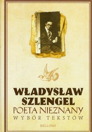 okładka Poeta nieznany Wybór tekstów, Książka | Szlengel Władysław
