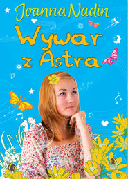 okładka Wywar z Astra, Książka   Joanna Nadin