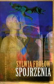 okładka Spojrzenia, Książka   Sylwia Frołow