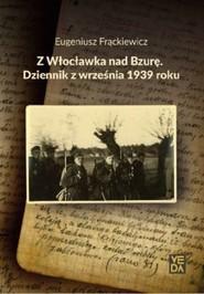 okładka Z Włocławka nad Bzurę Dziennik z września 1939 roku, Książka | Frąckiewicz Eugeniusz