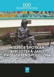 okładka Miejsce spotkań Biblioteka jako przestrzeń społeczna, Książka   Andrzej Buck, Monika Simonjez, Dawid Kotlarek