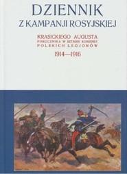 okładka Dziennik z kampanji rosyjskiej Krasickiego Augusta 1914-1916 Tom 1, Książka   Krasicki August