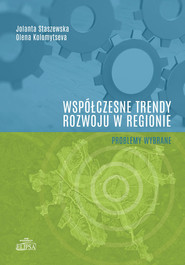 okładka Współczesne trendy rozwoju w regionie - problemy wybrane, Książka   Jolanta Staszewska, Kolomytseva Olena