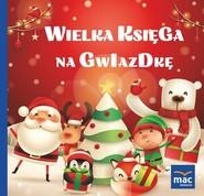okładka Wielka księga na Gwiazdkę, Książka | Magdalena  Marczewska