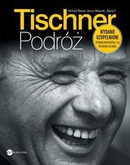 okładka Tischner Podróż, Książka | Witold Bereś, Artur Więcek