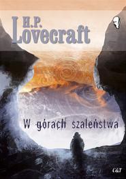 okładka W górach szaleństwa, Książka | H. P. Lovecraft