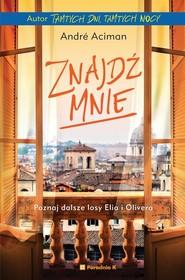 okładka Znajdź mnie, Książka | André Aciman