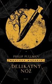 okładka Delikatny nóż, Książka   Philip Pullman